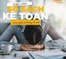 9 sai lầm về sổ sách kế toán các doanh nghiệp nhỏ thường mắc phải