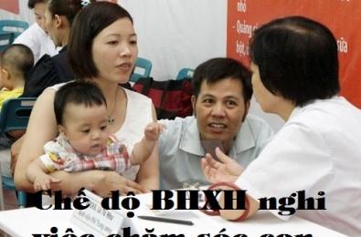 Chế độ BHXH nghỉ việc chăm sóc con ốm